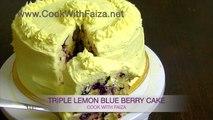 TRIPLE LEMON BLUE BERRY CAKE - COOK WITH FAIZA