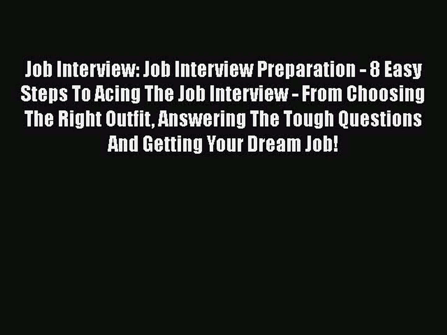 PDF Download Job Interview: Job Interview Preparation - 8 Easy Steps To Acing The Job Interview