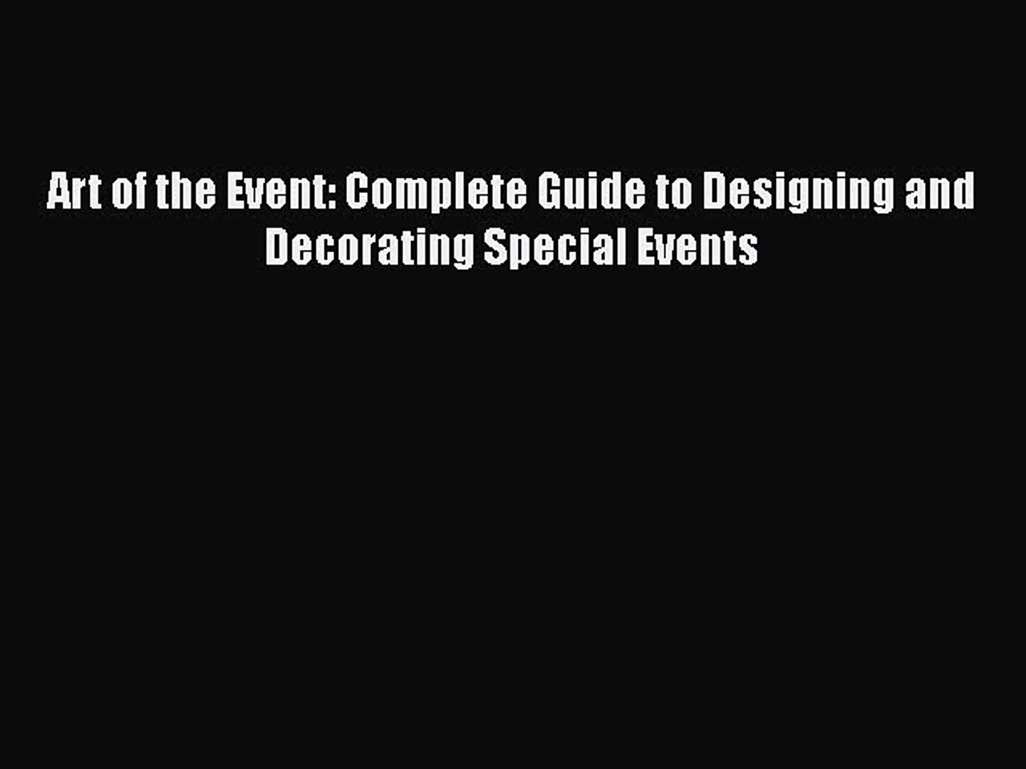 [PDF Download] Art of the Event: Complete Guide to Designing and Decorating Special Events