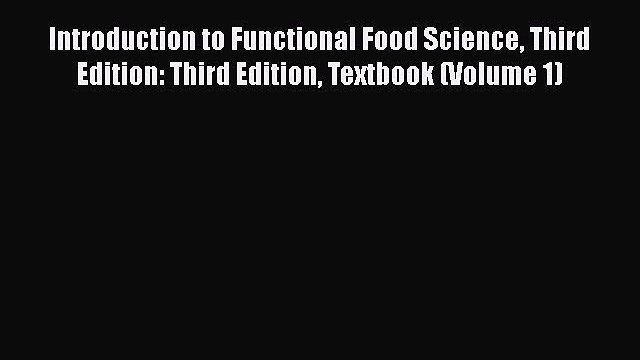 [PDF Download] Introduction to Functional Food Science Third Edition: Third Edition Textbook