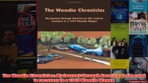 Download PDF  The Woodie Chronicles My journey through America on the road to recovery in a 1949 Woodie FULL FREE