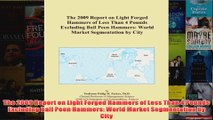 Download PDF  The 2009 Report on Light Forged Hammers of Less Than 4 Pounds Excluding Ball Peen Hammers FULL FREE