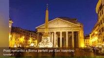 Posti romantici a Roma perfetti per San Valentino