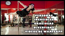 PERSONAS INCREIBLES GRACIOSAS DIVERTIDAS VIDEOS DE WHATSAPP VIDEOS DE RISA