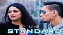 STANDARD - KAMBI ft. Preet Hundal    Official Teaser    Desi Swag Records  full video Song (Comic FULL HD 720P)