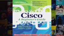 Download PDF  Cisco A Beginners Guide Fifth Edition FULL FREE