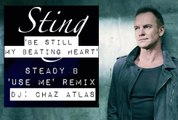 STING - Be Still My Beating Heart (Use Me Remix)