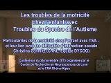 Les troubles de la motricité chez l'enfant avec Troubles du  Spectre de l'Autisme. Intervention du Dr Christina Schmitz