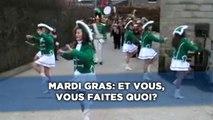 Mardi gras: Et vous, vous faites quoi?