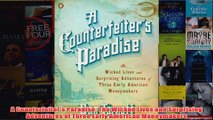 Download PDF  A Counterfeiters Paradise The Wicked Lives and Surprising Adventures of Three Early FULL FREE