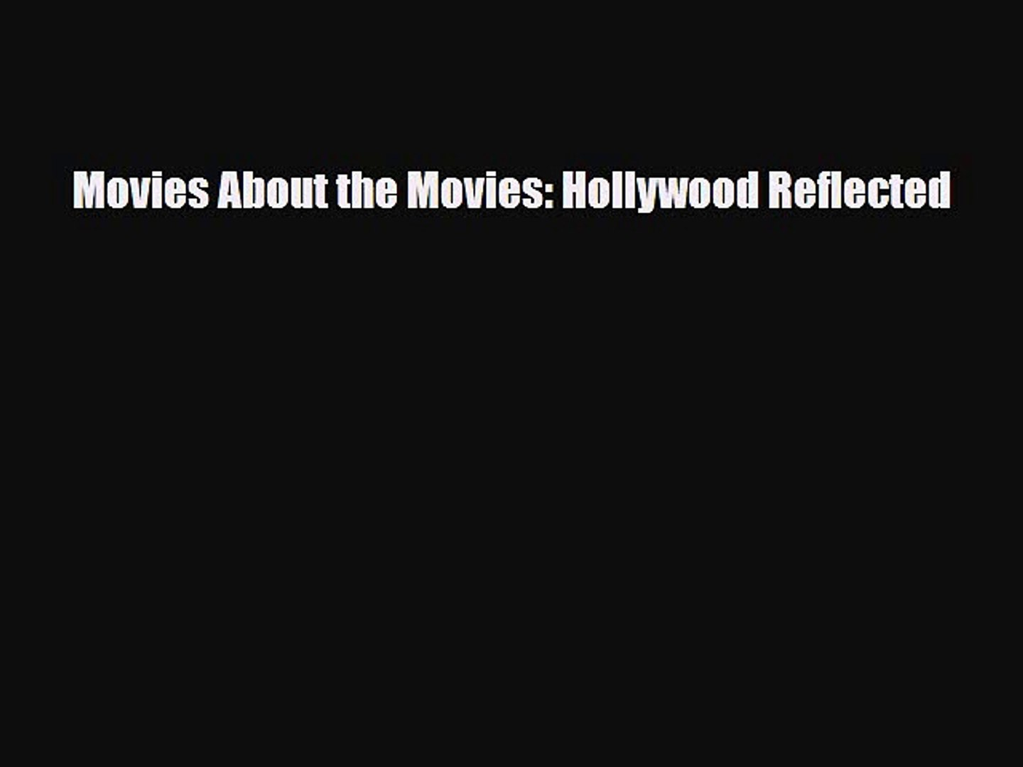 [PDF Download] Movies About the Movies: Hollywood Reflected [PDF] Full Ebook