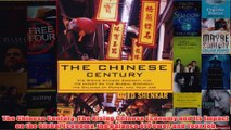 Download PDF  The Chinese Century The Rising Chinese Economy and Its Impact on the Global Economy the FULL FREE
