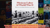 Download PDF  Mexican Labor and World War II Braceros in the Pacific Northwest 19421947 Columbia FULL FREE