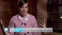 Lena Dunham taking time off for health reasons