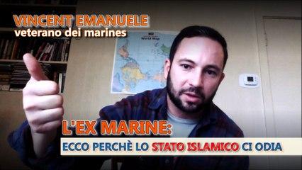 """Vincent Emanuele, veterano dei Marines: """"Perché ci odiano""""."""