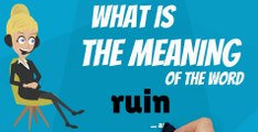 What does RUIN mean? RUIN meaning - RUIN definition - RUIN dictionary - How to pronounce RUIN