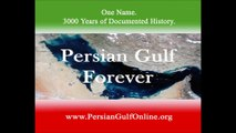 خلیج   همیشگی   فارس     THOUSANDS OF YEARS AGO WORLD CALLED IT PERSIAN GULF AND WILL REMAIN PERSIAN GULF FOREVER