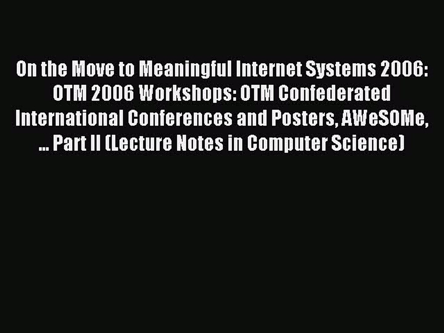 (PDF Download) On the Move to Meaningful Internet Systems 2006: OTM 2006 Workshops: OTM Confederated