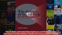 Download PDF  The Politics of Social Risk Business and Welfare State Development Cambridge Studies in FULL FREE