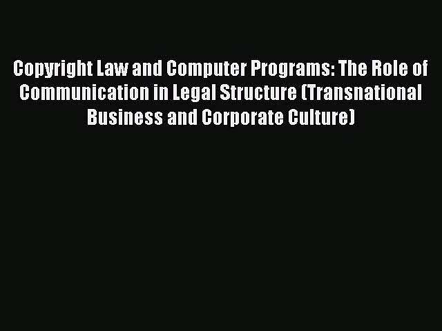 (PDF Download) Copyright Law and Computer Programs: The Role of Communication in Legal Structure