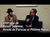 INTERVIEW de Benoît Delépine, Arnold de Parscau et Philippe Nahon