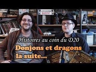 D&D, LA SUITE... D'ÉCHECS CRITIQUES ! - histoires au coin du D20