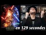 STAR WARS : LE RÉVEIL DE LA FORCE en 129 secondes