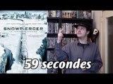 SNOWPIERCER, LE TRANSPERCENEIGE en 59 secondes...