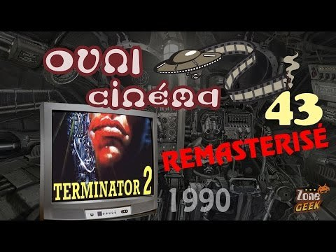 TERMINATOR 2 (avec le Fossoyeur de Films !) - les OVNI du cinéma 43 REMASTERISÉ
