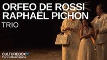 Trio extrait d'Orfeo de Rossi live à l'Opéra de Nancy dirigé par Raphaël Pichon