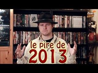 TOP 6 des pires FILMS de 2013