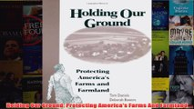 Download PDF  Holding Our Ground Protecting Americas Farms And Farmland FULL FREE