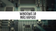 Trucos para acelerar el arranque con Windows 10