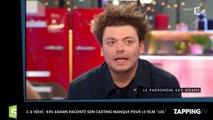 C à vous : Kev Adams raconte son incroyable casting manqué pour le film LOL (vidéo)
