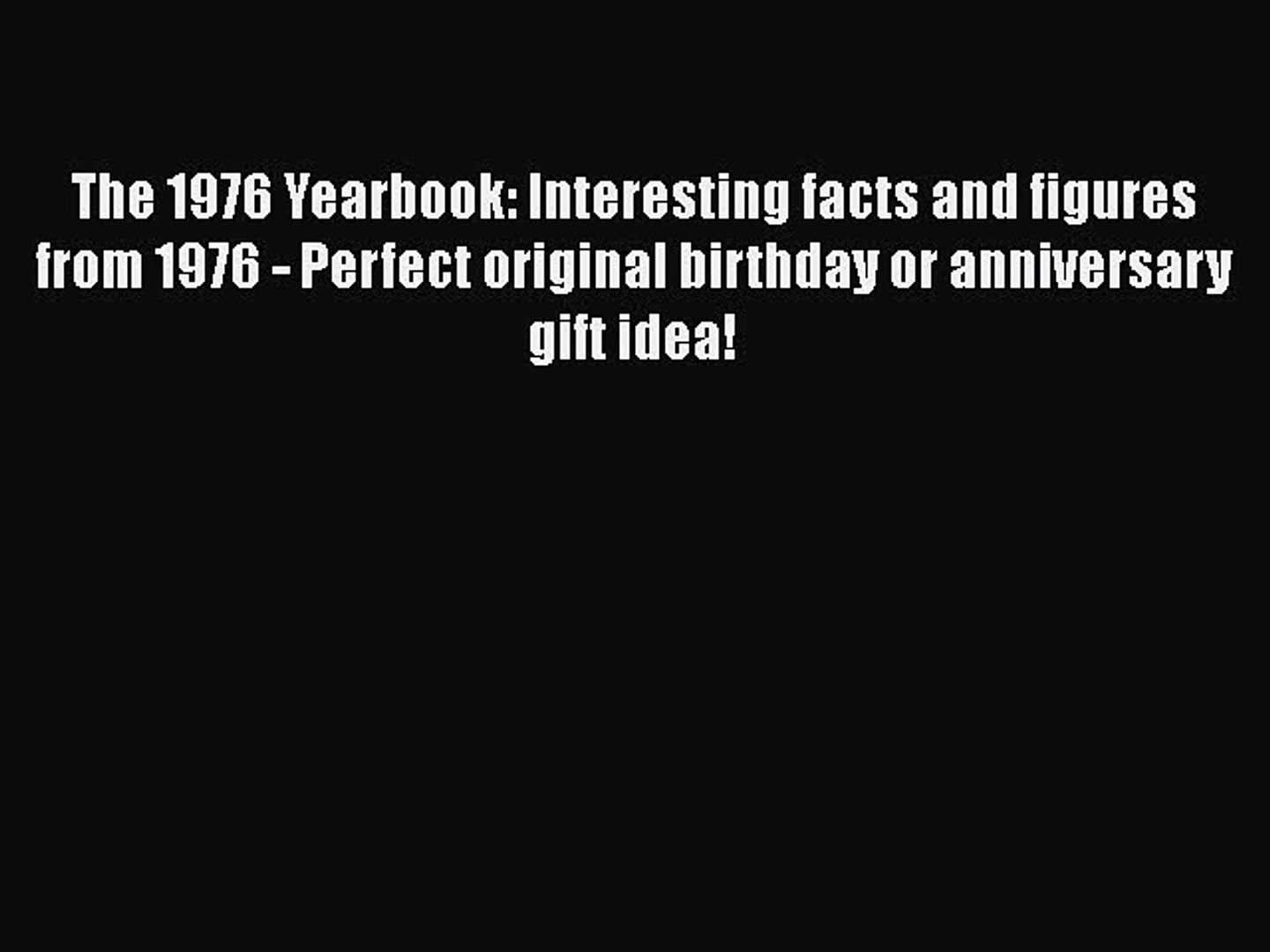 [PDF Download] The 1976 Yearbook: Interesting facts and figures from 1976 - Perfect original