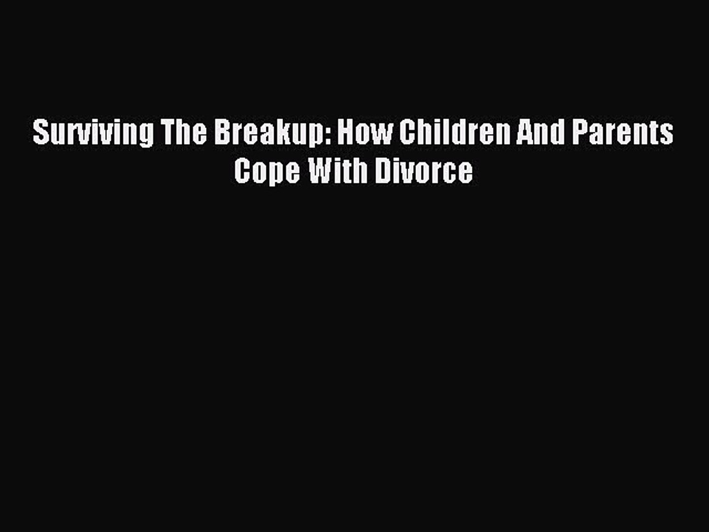 Download Surviving The Breakup: How Children And Parents Cope With Divorce  Ebook Free