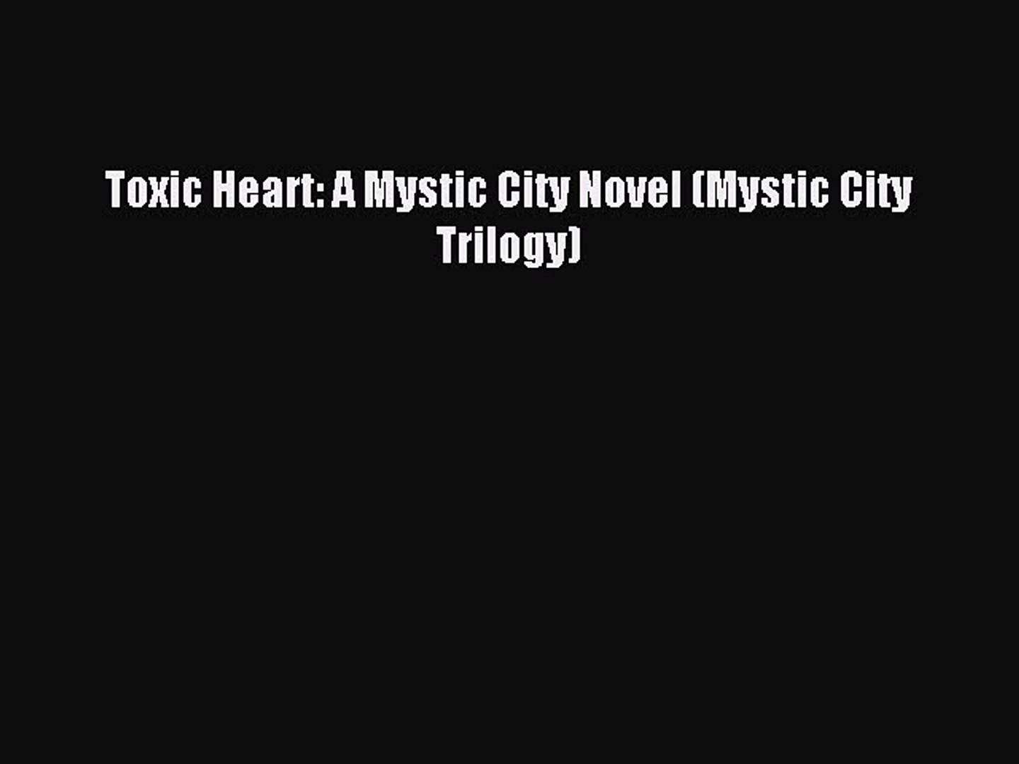 Read Toxic Heart: A Mystic City Novel (Mystic City Trilogy) Ebook Online