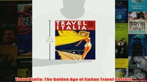 Download PDF  Travel Italia The Golden Age of Italian Travel Posters FULL FREE