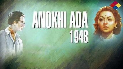 Aaj Kaha Jaa Ke Nazar ... Anokhi Ada ... 1948 ... Singer ... Shamshad Begum .