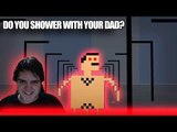 Shower With Your Dad Simulator 2015 Do you Shower With Your Dad?