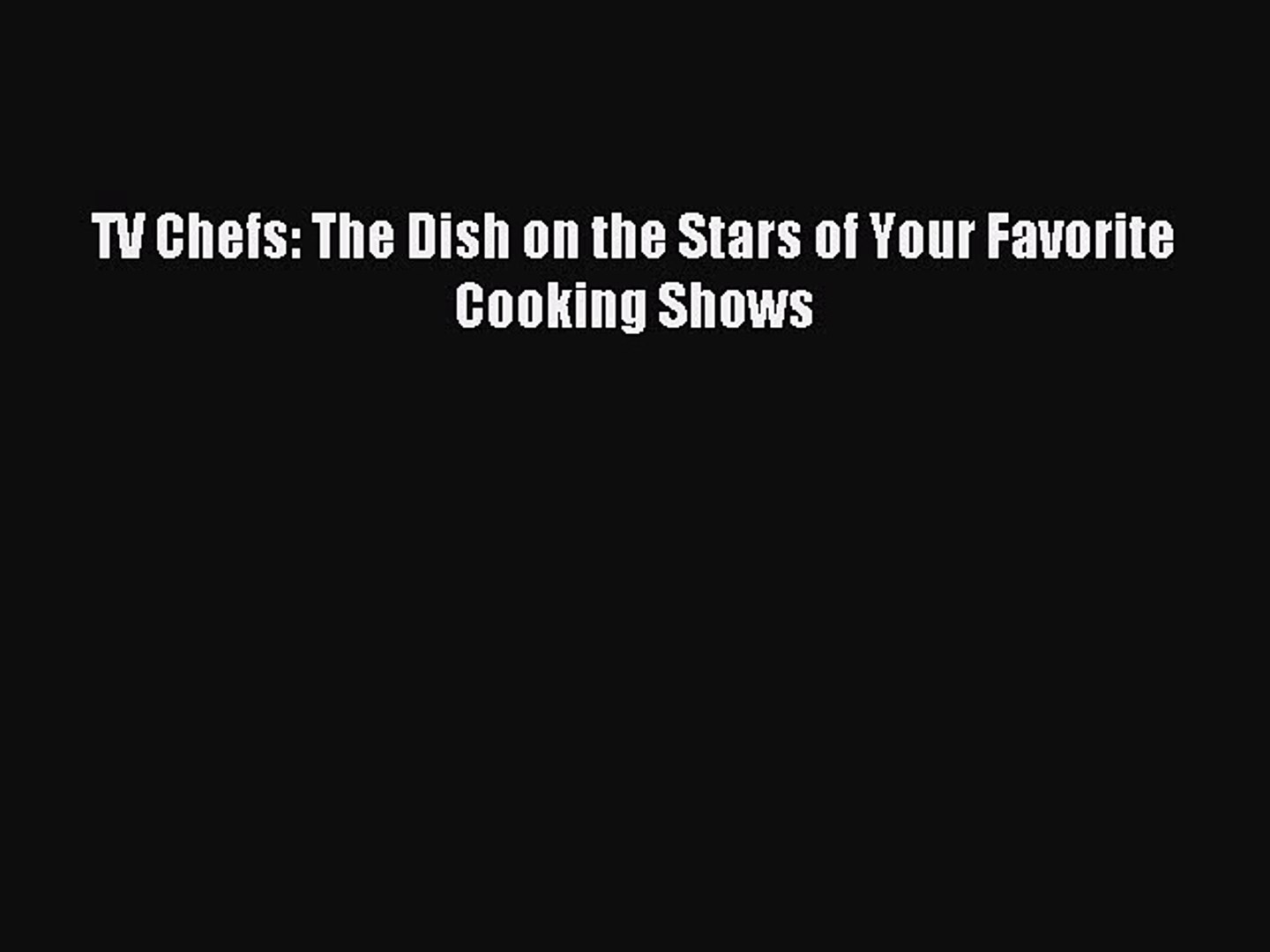 (PDF Download) TV Chefs: The Dish on the Stars of Your Favorite Cooking Shows PDF