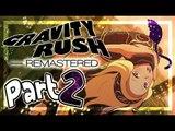 Gravity Rush Remastered Walkthrough Part 2 ㅡ English ㅡ (PS4, VITA) ㅡ No Commentary ㅡ