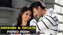 Darshan & Rachita To Pair Up Again For 'Jaggu Dada'   Kannada Focus