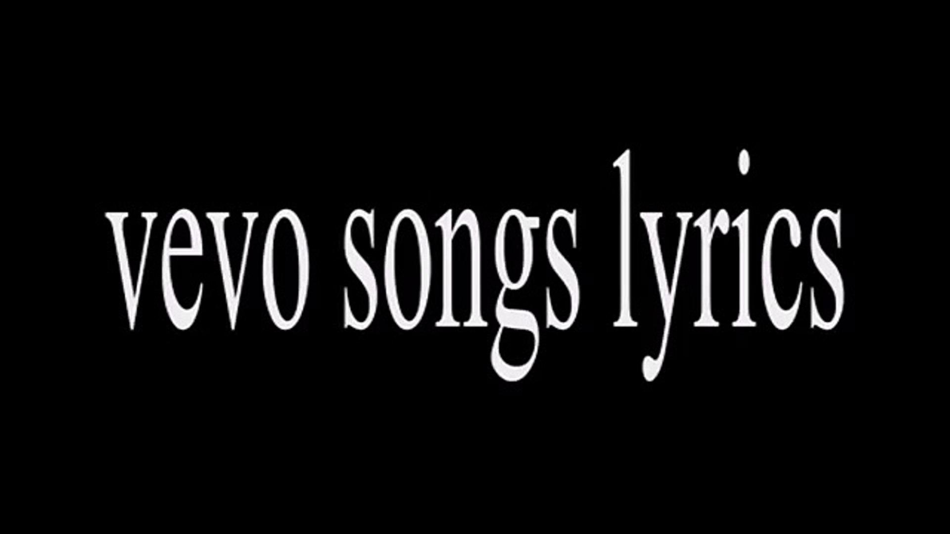 vevo songs lyrics (FULL HD)