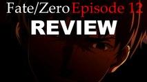Fate/Zero - Episode 12 // Anime Review