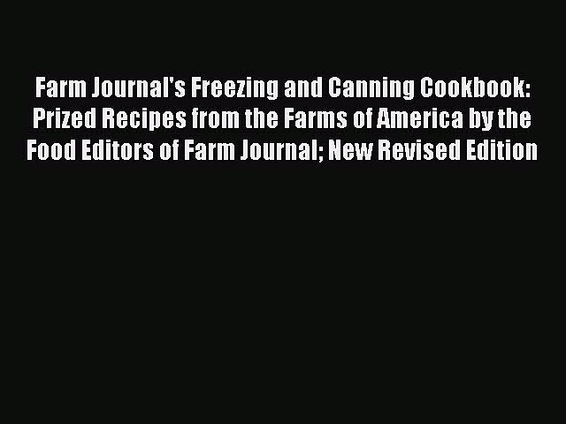 (PDF Download) Farm Journal's Freezing and Canning Cookbook: Prized Recipes from the Farms