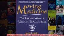 Download PDF  Moving Medicine The Life Work of Milton Trager MD FULL FREE