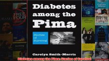 Download PDF  Diabetes among the Pima Stories of Survival FULL FREE