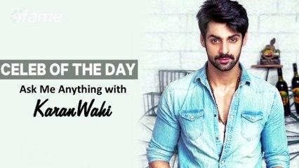 Ask Me Anything With Karan Wahi | Celeb Of The Day