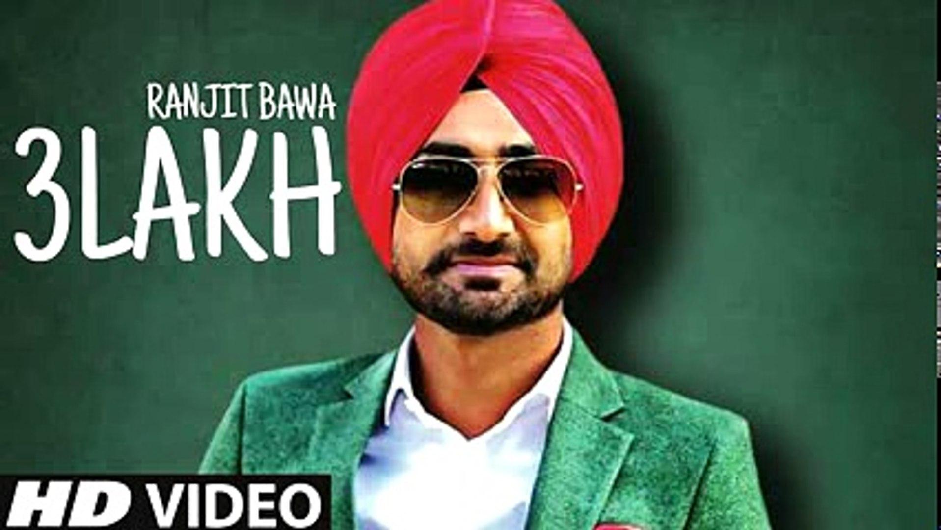 3lakh Full Song Ranjit Bawa Latest Punjabi Songs Hd 2016 Video Dailymotion